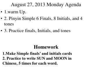 August 27, 2013 Monday Agenda