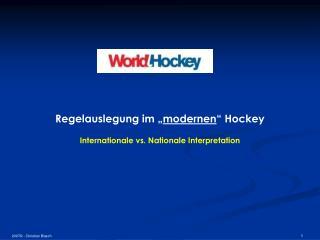 """Regelauslegung im """" modernen """" Hockey"""