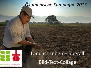 Land ist Leben – überall Bild-Text-Collage