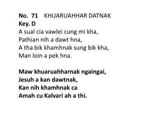 No.  71     KHUARUAHHAR DATNAK  Key. D A  sual cia vawlei cung  mi  kha ,