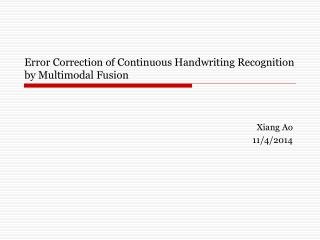 Error Correction of Continuous Handwriting Recognition  by Multimodal Fusion