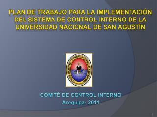 PLAN DE TRABAJO PARA LA IMPLEMENTACI N DEL SISTEMA DE CONTROL INTERNO DE LA UNIVERSIDAD NACIONAL DE SAN AGUST N