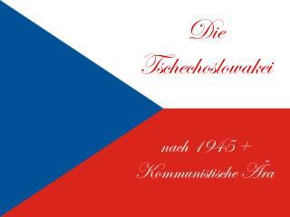 Die  Tschechoslowakei