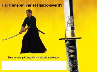 Finn ut mer på:  osi.uio.no/kendo