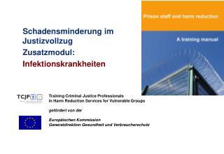 Schadensminderung im Justizvollzug  Zusatzmodul:  Infektionskrankheiten