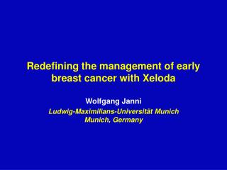 Redefining the management of early breast cancer with Xeloda