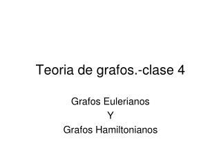 Teoria de grafos.-clase 4