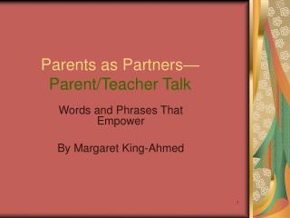 Parents as Partners� Parent/Teacher Talk