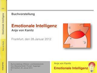 Buchvorstellung  Emotionale Intelligenz Anja von Kanitz Frankfurt, den 28.Januar 2012