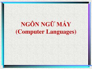 NGÔN NGỮ MÁY (Computer Languages)