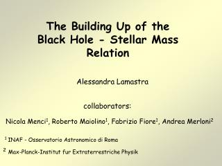 The Building Up of the  Black Hole - Stellar Mass  Relation