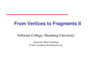 From Vertices to Fragments II