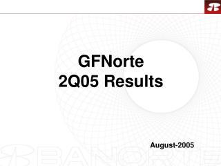 GFNorte 2Q05 Results