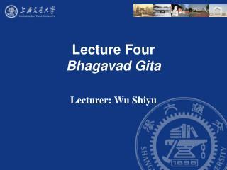 Lecture Four  Bhagavad Gita