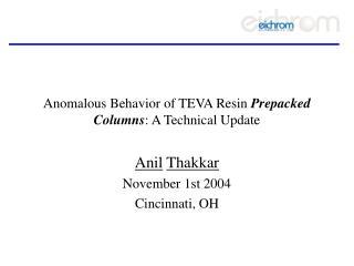 Anomalous Behavior of TEVA Resin  Prepacked Columns : A Technical Update