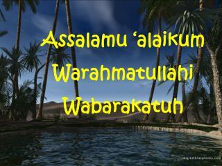 Assalamu  ' alaikum Warahmatullahi Wabarakatuh