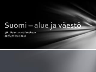 Suomi – alue ja väestö