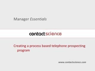 Manager  Essentials Creating a process based telephone prospecting program contactscience