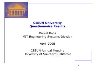 CESUN University Questionnaire Results Daniel Roos MIT Engineering Systems Division April 2008
