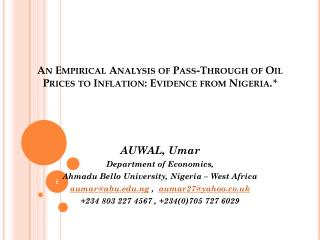 An Empirical Analysis of Pass-Through of Oil Prices to Inflation: Evidence from Nigeria . *