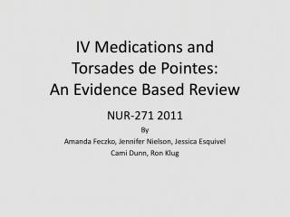 IV Medications and Torsades de Pointes: An Evidence Based Review