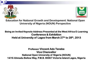Being an Invited Keynote Address Presented at the West Africa E-Learning Conference & Exhibition
