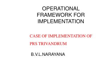 OPERATIONAL FRAMEWORK FOR IMPLEMENTATION