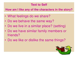 Text to Self How am I like any of the characters in the story?