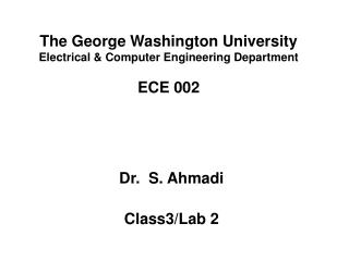 The George Washington University  Electrical & Computer Engineering Department  ECE 002