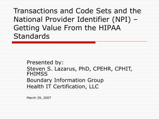 Presented by: Steven S. Lazarus, PhD, CPEHR, CPHIT, FHIMSS Boundary Information Group