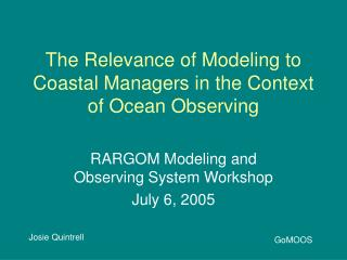 The Relevance of Modeling to Coastal Managers in the Context of Ocean Observing