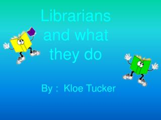 Librarians and what they do