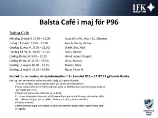 Balsta Caf� i maj f�r P96