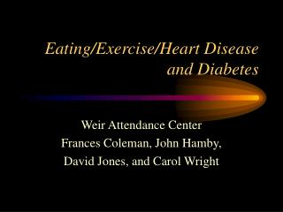 Eating/Exercise/Heart Disease and Diabetes