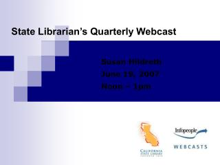 State Librarian�s Quarterly Webcast
