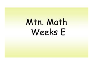 Mtn. Math Weeks E