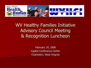 WV Healthy Families Initiative Advisory Council Meeting & Recognition Luncheon