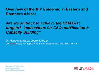 Overview of the HIV Epidemic in Eastern and Southern Africa: