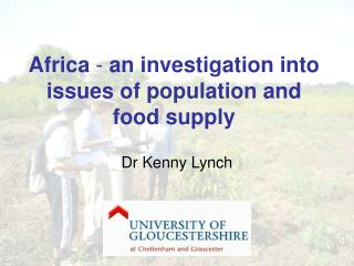 Africa  -  an investigation into issues of population and food supply