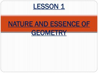LESSON 1 NATURE AND ESSENCE OF GEOMETRY