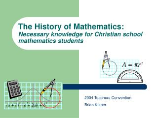 The History of Mathematics:   Necessary knowledge for Christian school mathematics students