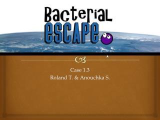 Bacterial  escape