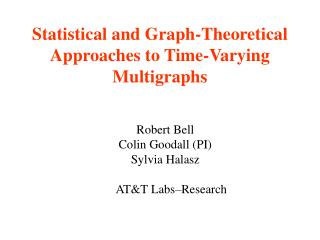 Statistical and Graph-Theoretical Approaches to Time-Varying Multigraphs