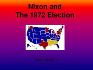 Nixon and The 1972 Election