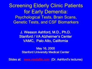 Screening Elderly Clinic Patients for Early Dementia:   Psychological Tests, Brain Scans,  Genetic Tests, and CSF Biomar