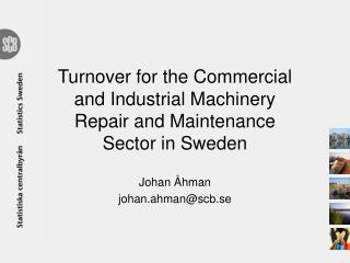 Turnover for the Commercial and Industrial Machinery Repair and Maintenance Sector in Sweden