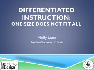 Differentiated Instruction : One Size Does not fit all