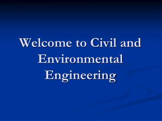 Welcome to Civil and Environmental Engineering