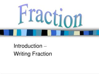 Introduction  – Writing Fraction