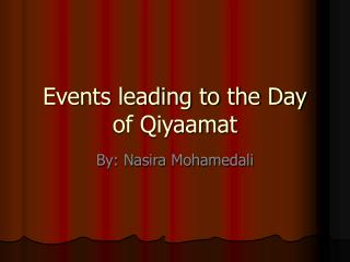 Events leading to the Day of Qiyaamat